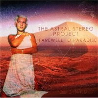 The Astral Stereo Project-Farewell to Paradise