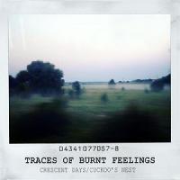 Crescent Days / Cuckoo's Nest-Traces Of Burnt Feelings (Split)
