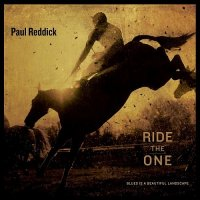 Paul Reddick-Ride The One