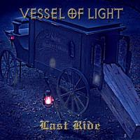 Vessel Of Light-Last Ride