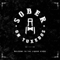 Sober On Tuxedos-Welcome To The Liquor Store