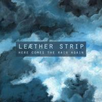 Leaether Strip-Here Comes The Rain Again (Eurythmics Cover)