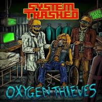 System Trashed-Oxygen Thieves