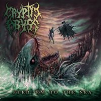 Cryptic Abyss-Feed \\\'Em To The Sea
