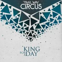 Trail Way Circus-King For A Day