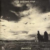 Manderley-... Fliegt Gedanken, Fliegt ... (Reissue 2009)