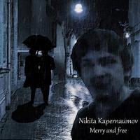 Nikita Kapernaumov-Merry And Free