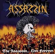 Assassin-The Assassin... Live Forever (Live Bootleg 2003)