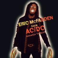 Eric Mcfadden-Eric McFadden Does AC/DC (Acoustic Tribute)
