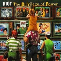 Riot-The Privilege Of Power