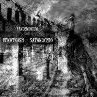 Benatnash & Satanochio-Pandemonium (Split)