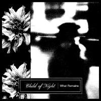 Child Of Night-What Remains