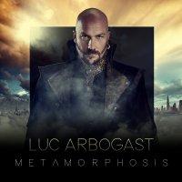 Luc Arbogast-Metamorphosis
