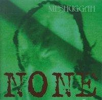Meshuggah-None