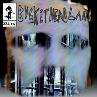 Buckethead-Pike 224: Buildor