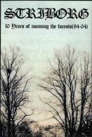 Striborg-10 Years of Roaming the Forests (94-04) (Compilation)