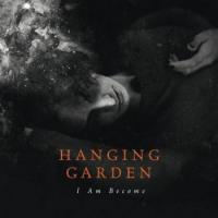 Hanging Garden-I Am Become