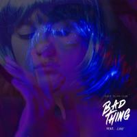Sight Telma Club-Bad Thing feat. LAU