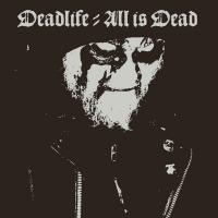 Deadlife-All Is Dead