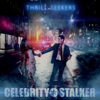 Celebrity Stalker-Thrill Seekers