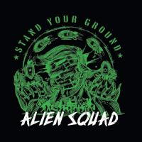 Alien Squad-Stand Your Ground