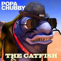 Popa Chubby-The Catfish