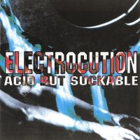 Electrocution-Acid But Suckable