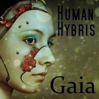 Human Hybris-Gaia