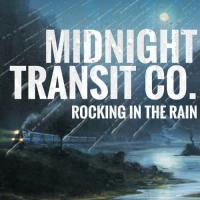 Midnight Transit Co. - Rocking In The Rain mp3