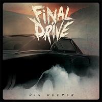 Final Drive-Dig Deeper