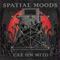 Spatial Moods-Cae Un Mito