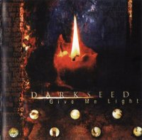 Darkseed-Give Me Light