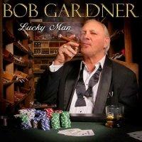 Bob Gardner-Lucky Man