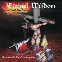 Eternal Wisdom-Meditation Of The Cleansing Fire