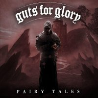 Guts For Glory-Fairy Tales