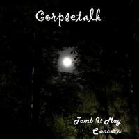 Corpsetalk - III: Tomb It May Concern mp3