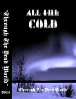 All The Cold-Through The Dead World