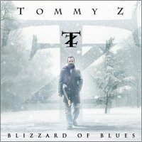 Tommy Z-Blizzard Of Blues (2016)