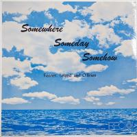 Fenner, Leland & O'Brien-Somewhere, Someday, Somehow