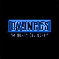Cygnets-I\'m Sorry (So Sorry)