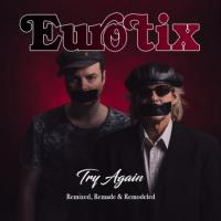 Eurotix-Try Again (Remixed, Remade & Remodeled)