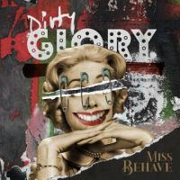 Dirty Glory-Miss Behave