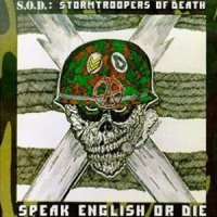 Stormtroopers of Death (aka S.O.D.)-Speak English Or Die