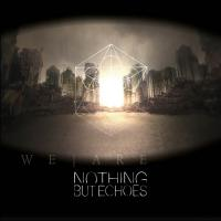 Nothing But Echoes-We Are