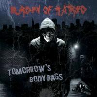 Burden Of Hatred-Tomorrow\'s Body Bags