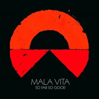 Mala Vita - So Far So Good mp3