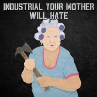 VA-Industrial Your Mother Will Hate