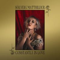 Sólveig Matthildur-Constantly In Love