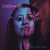 Exes For Eyes-Of Strength and Sorrow