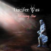 Lucifer Was-Morning Star